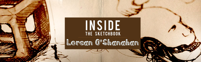 Inside The Sketchbook 4: Lorcan O'Shanahan