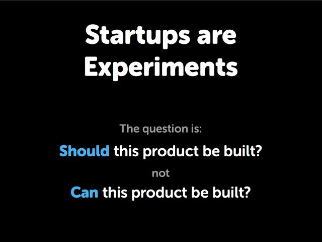 Slide from Carter Gilchrist presentation Startups are Experiments