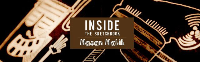 Inside the Sketchbook with Hasan Habib