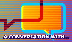 A Conversation with…
