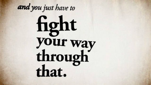 fight your way through that